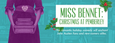 2-4-1 Tickets to see Miss Bennet: Christmas at Pemberley