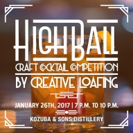 2-4-1 GA Tix to Creative Loafing's HighBall Craft Cocktail Competition 1/26/17